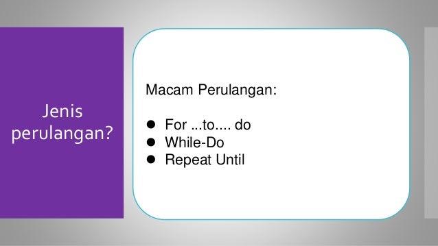 perulangan while do for to do dan repeat until dalam pascal 3 638 - Jenis Jenis Perulangan C