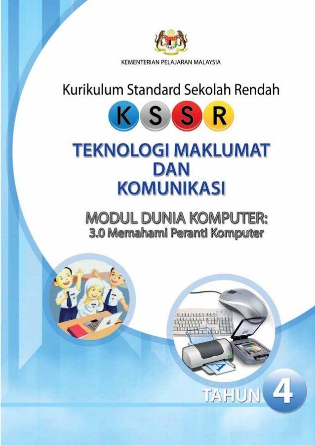 KEMENTERIAN PELAJARAN MALAYSIAKurikulum Standard Sekolah RendahTEKNOLOGI MAKLUMAT DAN KOMUNIKASIMODUL DUNIA KOMPUTER:3.0 M...