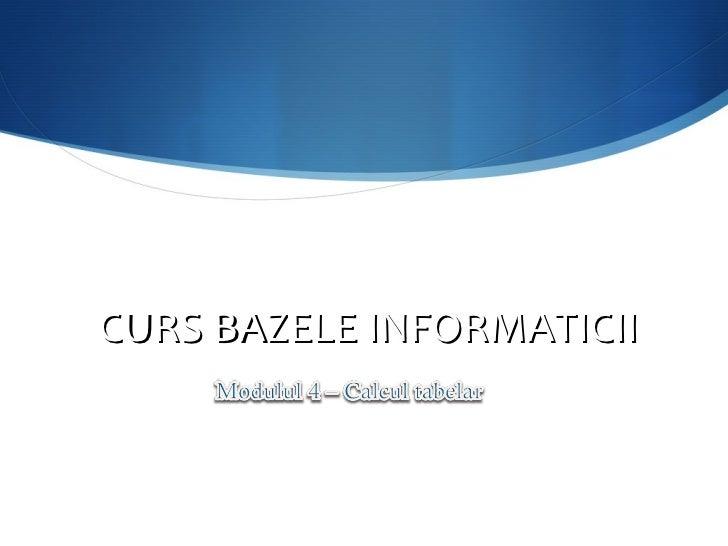 CURS BAZELE INFORMATICII