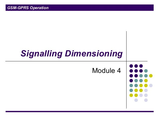 GSM-GPRS Operation Signalling Dimensioning Module 4