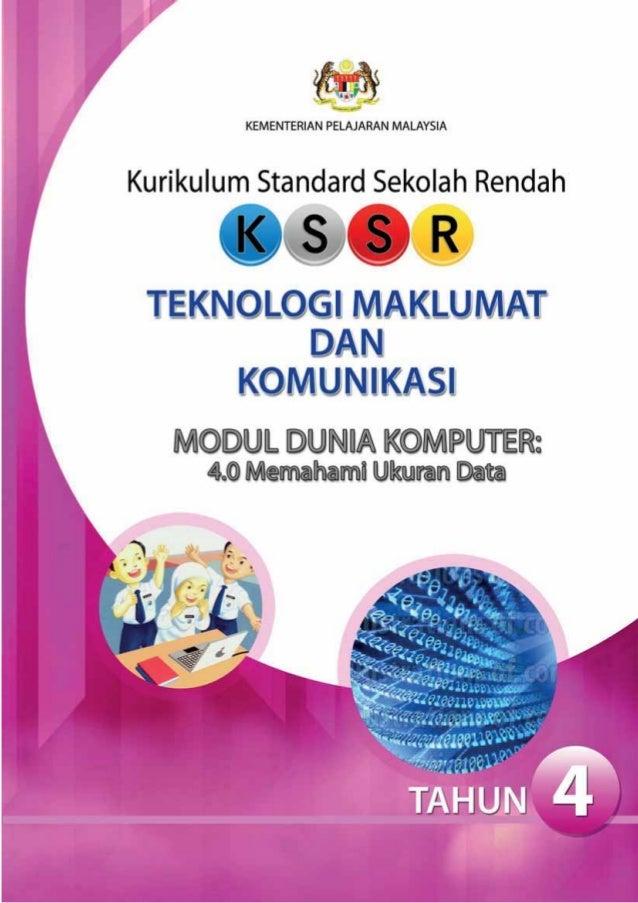 KEMENTERIAN PELAJARAN MALAYSIAKurikulum Standard Sekolah RendahTEKNOLOGI MAKLUMAT DAN KOMUNIKASIMODUL DUNIA KOMPUTER:4.0 M...