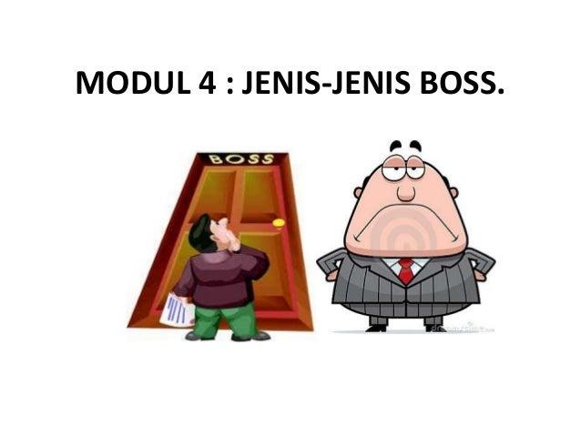 MODUL 4 : JENIS-JENIS BOSS.