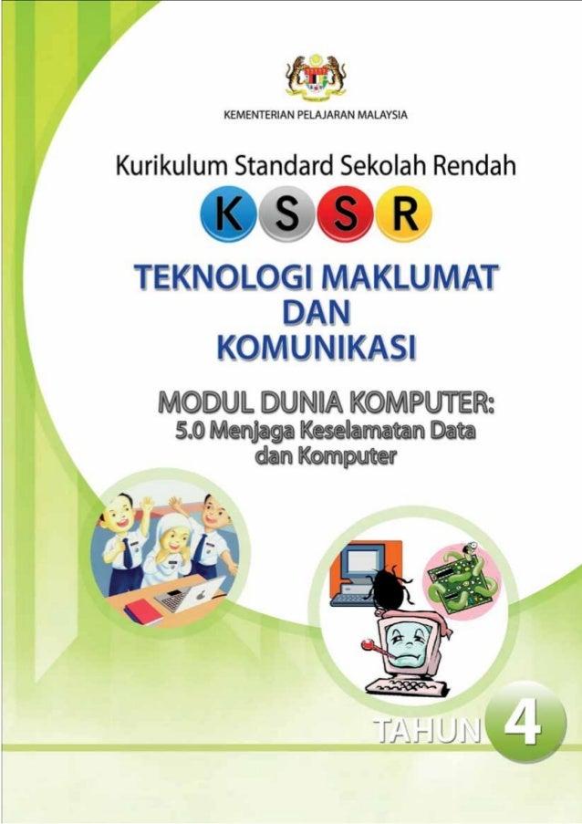 KEMENTERIAN PELAJARAN MALAYSIAKurikulum Standard Sekolah RendahTEKNOLOGI MAKLUMAT DAN KOMUNIKASIMODUL DUNIA KOMPUTER:5.0 M...