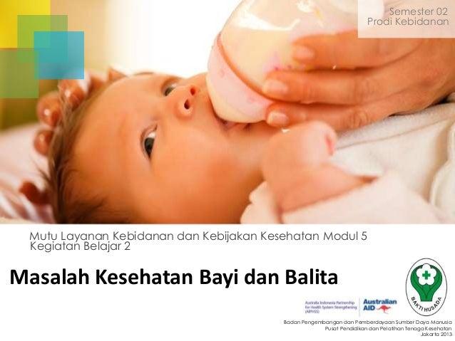 Semester 02 Prodi Kebidanan  Mutu Layanan Kebidanan dan Kebijakan Kesehatan Modul 5 Kegiatan Belajar 2  Masalah Kesehatan ...