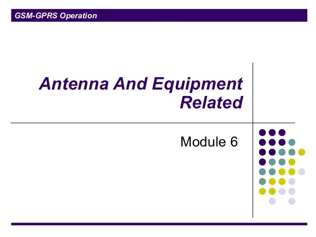 GSM-GPRS Operation Antenna And Equipment Related Module 6
