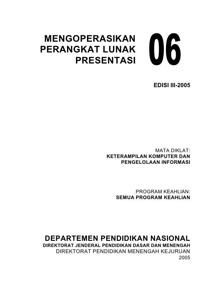 MENGOPERASIKAN    PERANGKAT LUNAK         PRESENTASI                                                        EDISI III-2005...