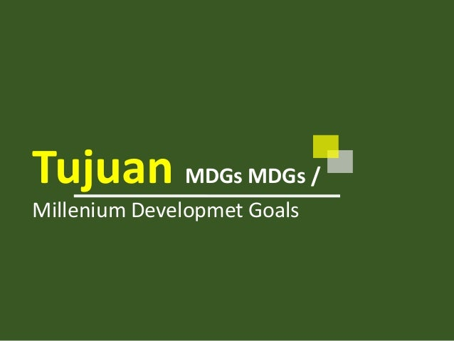 the millenium goals Explores the ambition and scope of the un's millennium development goals, and the obstacles to their achievement from bullfrog films, the leading source of dvds & videos about the environment, ecology, sustainable development, globalization, indigenous peoples, cultural diversity, and performing arts, music and dance.