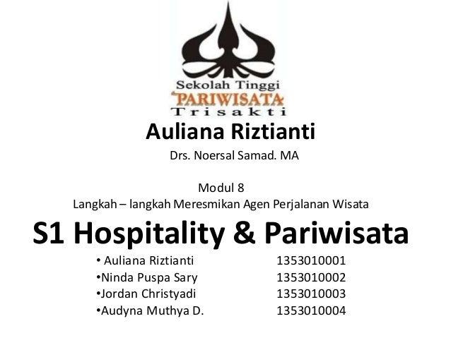Auliana Riztianti Drs. Noersal Samad. MA  Modul 8 Langkah – langkah Meresmikan Agen Perjalanan Wisata  S1 Hospitality & Pa...