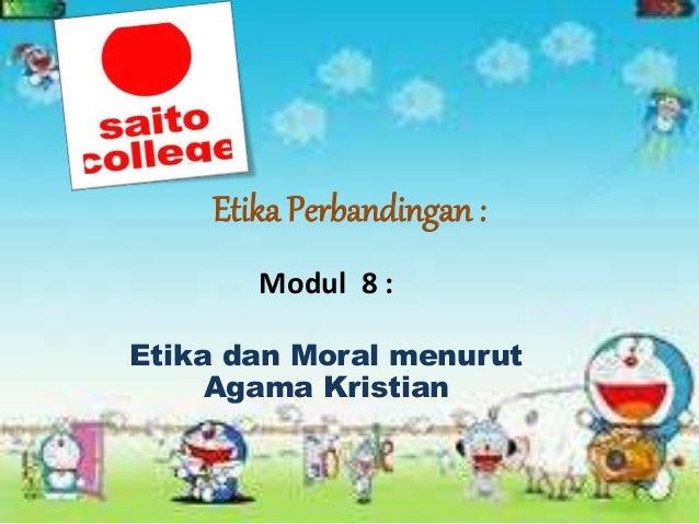 Etika Perbandingan : Modul 8 : Etika dan Moral menurut Agama Kristian