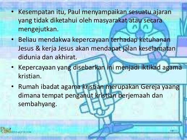 • Kesempatan itu, Paul menyampaikan sesuatu ajaran yang tidak diketahui oleh masyarakat atau secara mengejutkan. • Beliau ...