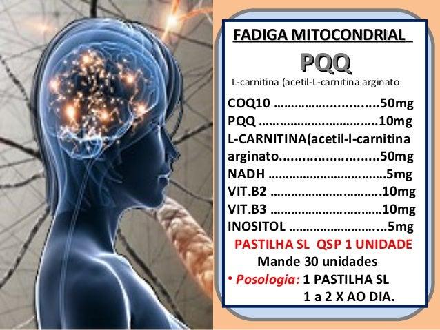 FADIGA MITOCONDRIAL  PQQ  L-carnitina (acetil-L-carnitina arginato  COQ10 ……………..............50mg PQQ ………………..…………..10mg L...