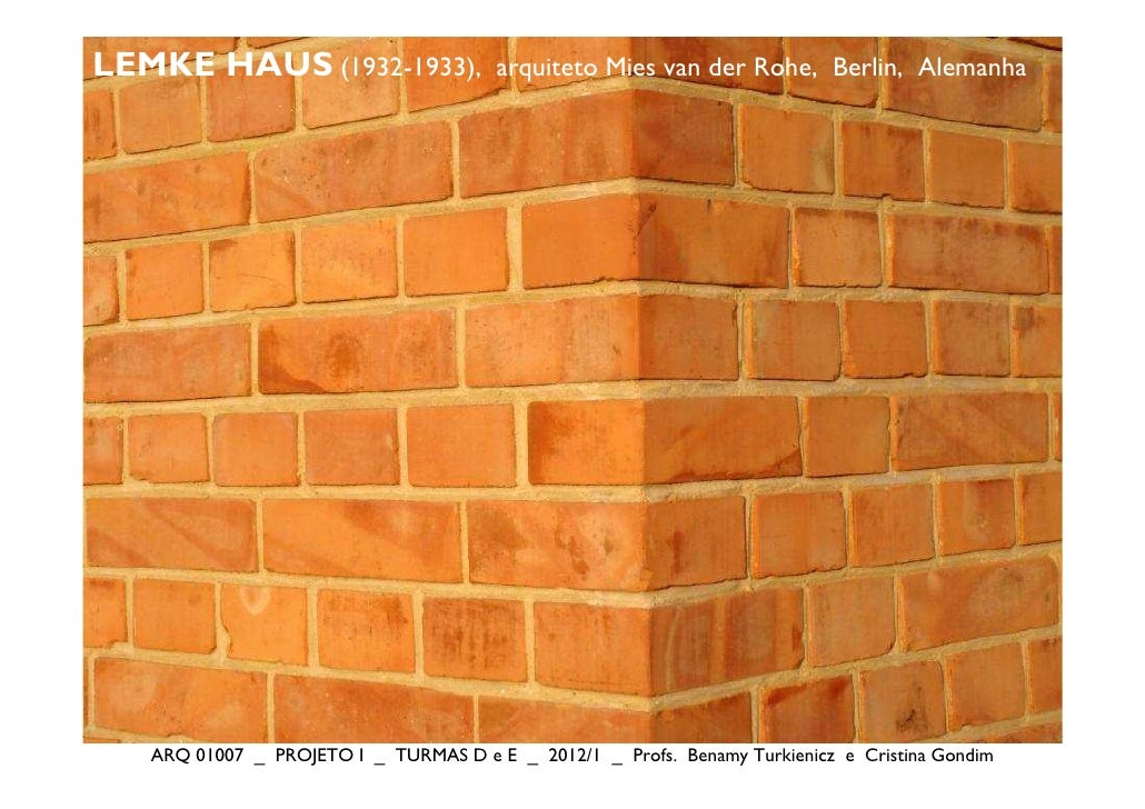 LEMKE HAUS (1932-1933),                arquiteto Mies van der Rohe, Berlin, Alemanha   ARQ 01007 _ PROJETO I _ TURMAS D e ...