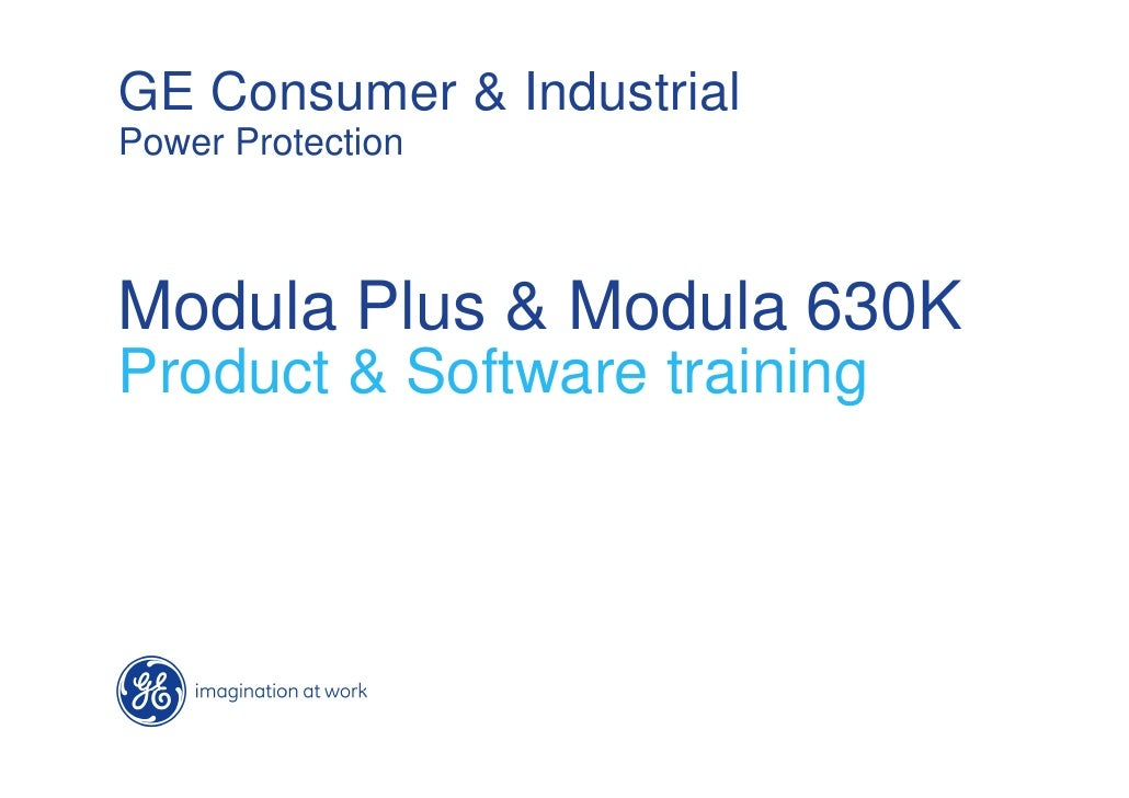 GE Consumer & Industrial Power Protection    Modula Plus & Modula 630K Product & Software training