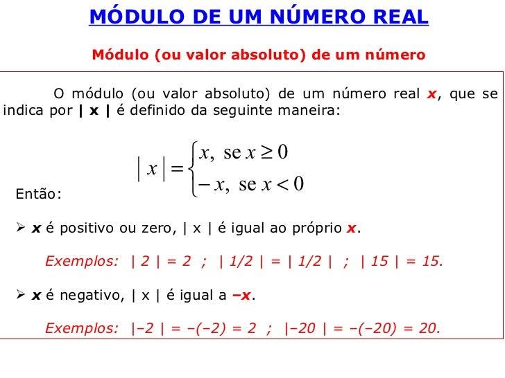 MÓDULO DE UM NÚMERO REAL  Módulo (ou valor absoluto) de um número <ul><li>O módulo (ou valor absoluto) de um número real ...