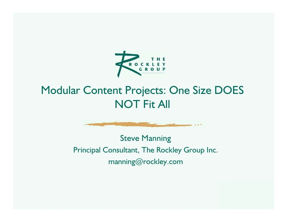 Modular Content Projects: One Size DOES              NOT Fit All                      Steve Manning       Principal Consul...