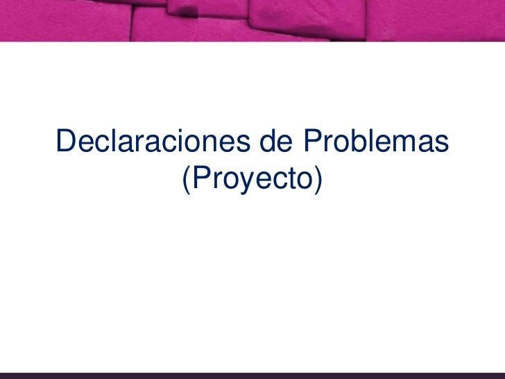 Declaraciones de Problemas (Proyecto)<br />