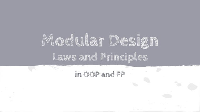 Modular Design Laws and Principles in OOP and FP