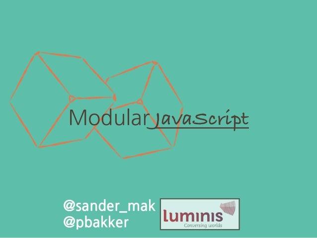 Modular JavaScript @sander_mak @pbakker