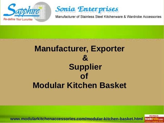 www.modularkitchenaccessories.com/modular-kitchen-basket.html Manufacturer, Exporter & Supplier of Modular Kitchen Basket