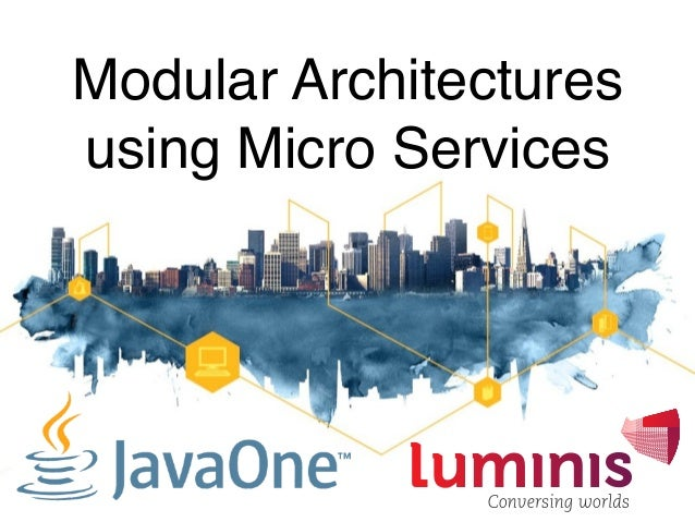 Modular Architectures  using Micro Services