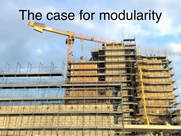 The case for modularity