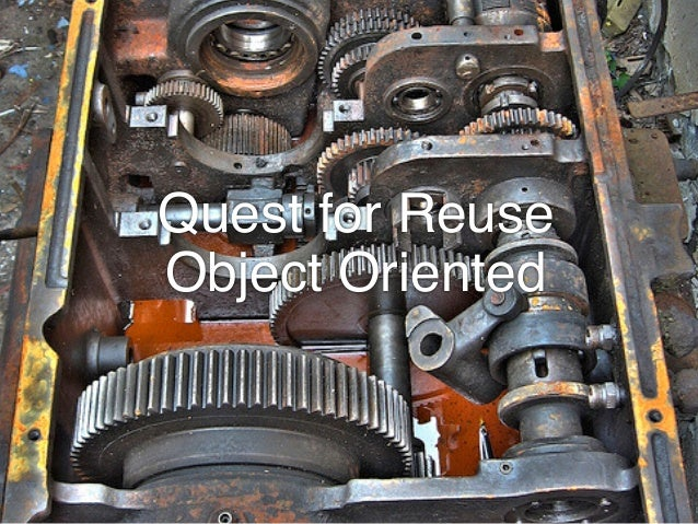 Quest for Reuse  Object Oriented