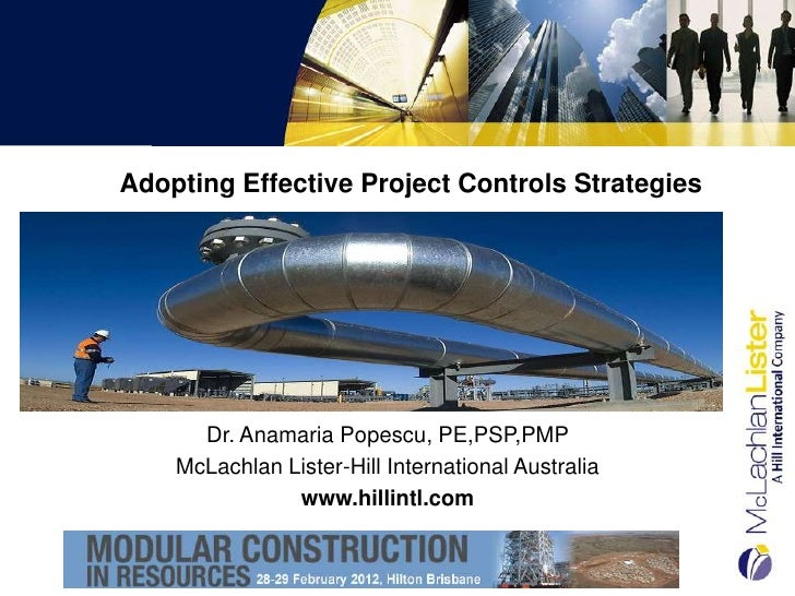 Adopting Effective Project Controls Strategies      Dr. Anamaria Popescu, PE,PSP,PMP    McLachlan Lister-Hill Internationa...