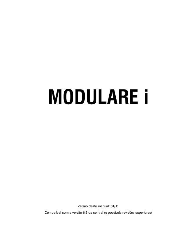 MODULARE i Versão deste manual: 01/11 Compatível com a versão 6.8 da central (e possíveis revisões superiores)