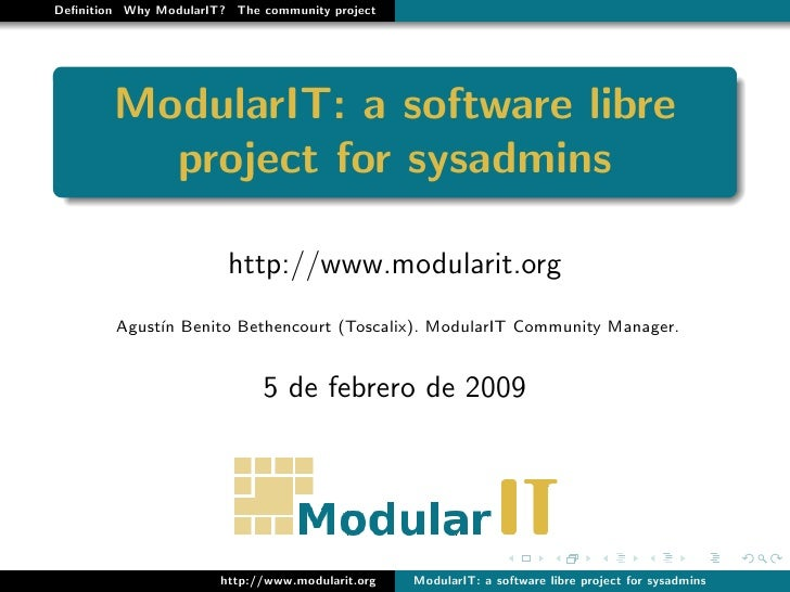 Definition Why ModularIT? The community project             ModularIT: a software libre           project for sysadmins    ...