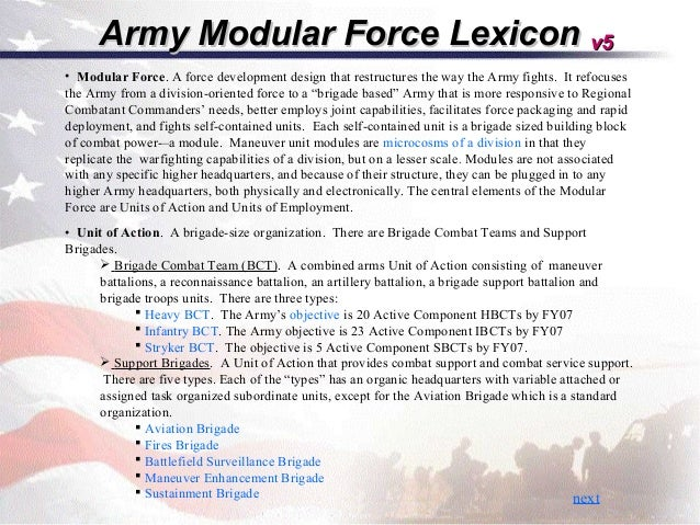 Army Modular Force Lexicon v5• Modular Force. A force development design that restructures the way the Army fights. It ref...