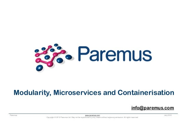www.paremus.com Transforming the Way the World Runs Applications Copyright © 2012 Paremus Ltd. May not be reproduced by an...