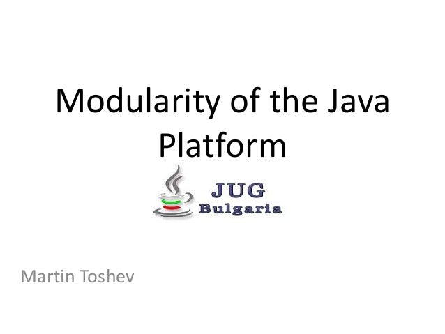 Modularity of the Java Platform Martin Toshev