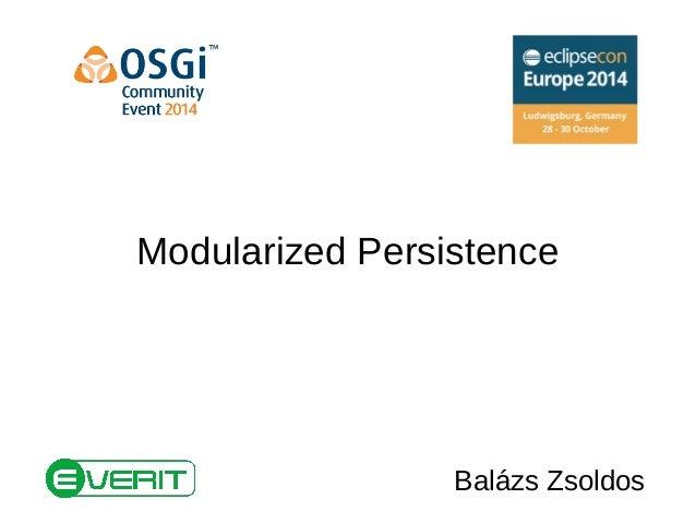 Modularized Persistence  Balázs Zsoldos
