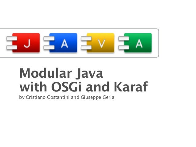 Modular java with osgi and karaf 1 638gcb1400851023 modular java with osgi and karaf by cristiano costantini and giuseppe gerla malvernweather Choice Image