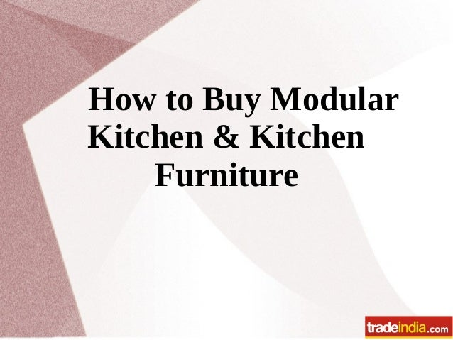 How to Buy Modular Kitchen & Kitchen Furniture