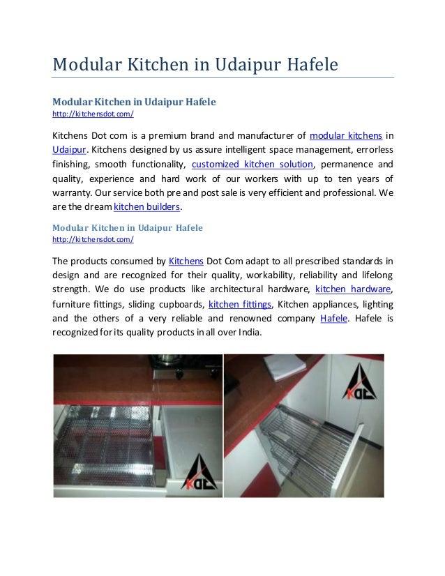 Modular Kitchen in Udaipur Hafele Modular Kitchen in Udaipur Hafele http://kitchensdot.com/ Kitchens Dot com is a premium ...
