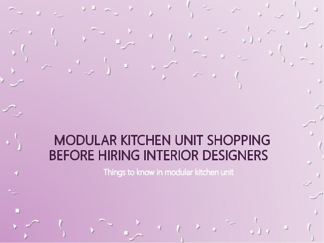 Things to know in modular kitchen unit