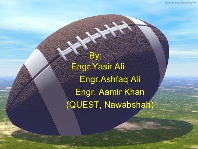 By: Engr.Yasir Ali Engr.Ashfaq Ali Engr. Aamir Khan (QUEST, Nawabshah)