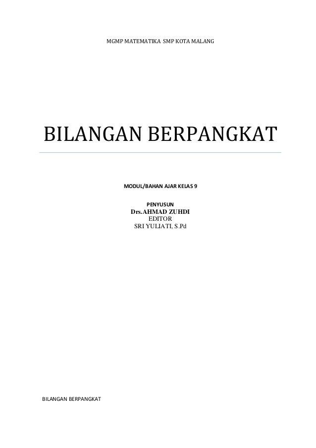 MGMP MATEMATIKA SMP KOTA MALANG  BILANGAN BERPANGKAT MODUL/BAHAN AJAR KELAS 9 PENYUSUN  Drs.AHMAD ZUHDI EDITOR SRI YULIATI...