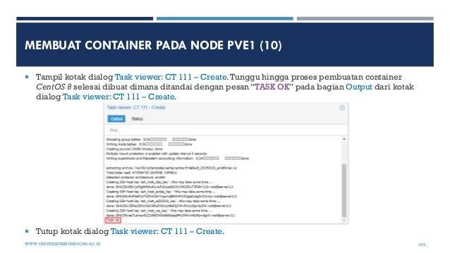 MEMBUAT CONTAINER PADA NODE PVE1 (10)  Tampil kotak dialog Task viewer: CT 111 – Create.Tunggu hingga proses pembuatan co...