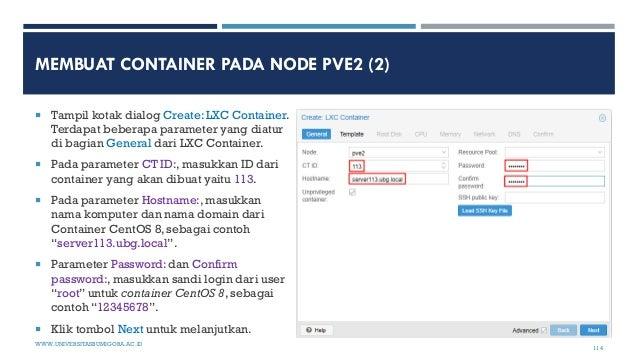 MEMBUAT CONTAINER PADA NODE PVE2 (2)  Tampil kotak dialog Create: LXC Container. Terdapat beberapa parameter yang diatur ...