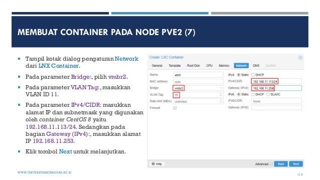MEMBUAT CONTAINER PADA NODE PVE2 (7)  Tampil kotak dialog pengaturan Network dari LNX Container.  Pada parameter Bridge:...