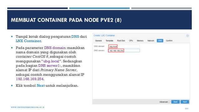 MEMBUAT CONTAINER PADA NODE PVE2 (8)  Tampil kotak dialog pengaturan DNS dari LNX Container.  Pada parameter DNS domain:...