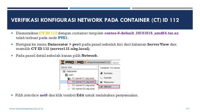 VERIFIKASI KONFIGURASI NETWORK PADA CONTAINER (CT) ID 112  Diasumsikan CT ID 112 dengan container template centos-8-defau...