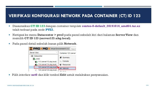 VERIFIKASI KONFIGURASI NETWORK PADA CONTAINER (CT) ID 123  Diasumsikan CT ID 123 dengan container template centos-8-defau...