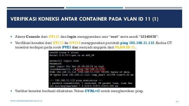 """VERIFIKASI KONEKSI ANTAR CONTAINER PADA VLAN ID 11 (1)  Akses Console dari CT111 dan login menggunakan user """"root"""" serta ..."""