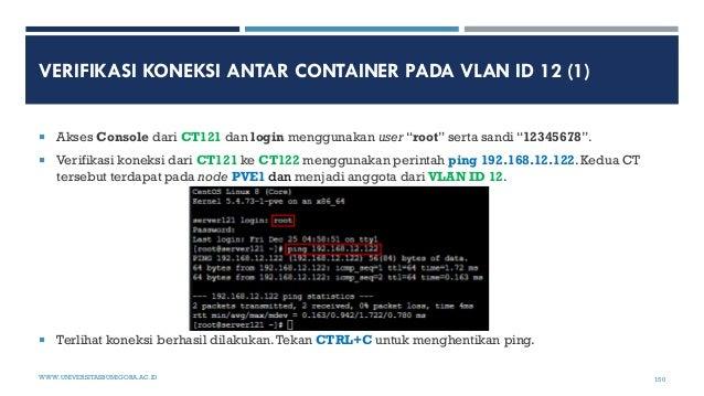 """VERIFIKASI KONEKSI ANTAR CONTAINER PADA VLAN ID 12 (1)  Akses Console dari CT121 dan login menggunakan user """"root"""" serta ..."""