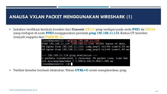 ANALISA VXLAN PACKET MENGGUNAKAN WIRESHARK (1)  Lakukan verifikasi kembali koneksi dari Console CT111 yang terdapat pada ...