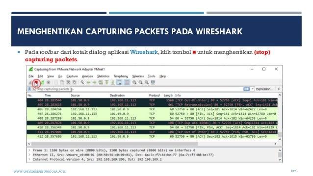 MENGHENTIKAN CAPTURING PACKETS PADA WIRESHARK  Pada toolbar dari kotak dialog aplikasi Wireshark, klik tombol untuk mengh...