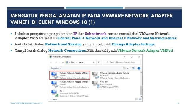 MENGATUR PENGALAMATAN IP PADA VMWARE NETWORK ADAPTER VMNET1 DI CLIENT WINDOWS 10 (1)  Lakukan pengaturan pengalamatan IP ...
